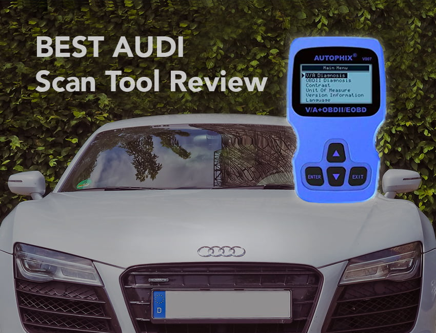 7 Best Audi Scan Tools Review [Updated Jul  2019] - OBD Advisor