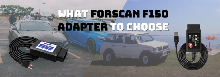 Wanna know what Forscan F150 adapter to buy, read this article
