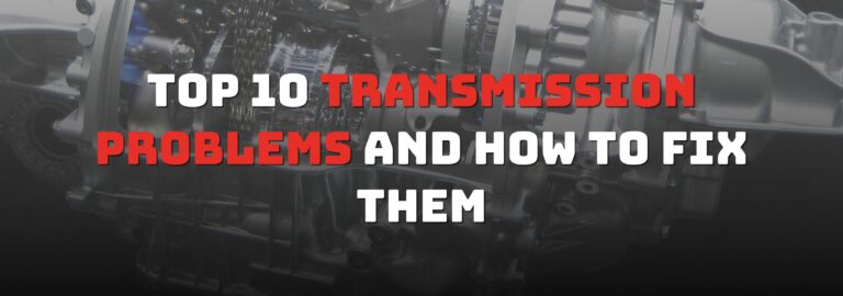 Here's where you can find out about the top 10 transmission problems and how to fix them