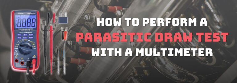 Here's where you can find out how to perform a parasitic test with a multimeter
