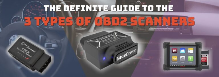 Here's where you can get the definite guide to the 3 types of OBD2 scanners