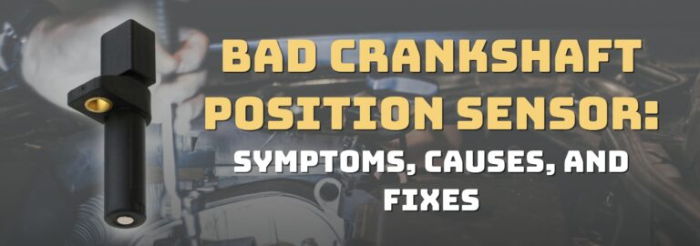 Here's where you can get a thorough understanding of a bad crankshaft position sensor