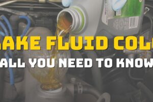 Brake Fluid Color: All You Need To Know