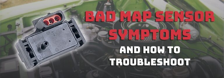 Here's where you can find out about bad MAP sensor symptoms and how to troubleshoot them