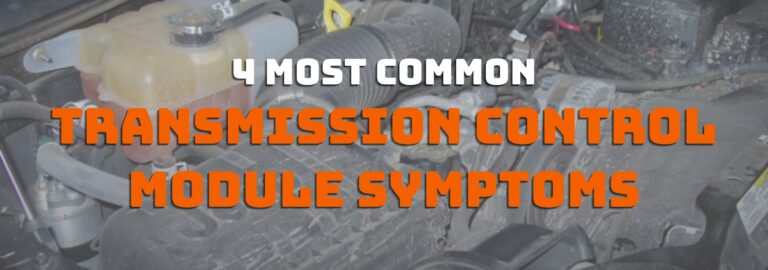 Here's where you read about the 4 most common transmission control module symptoms