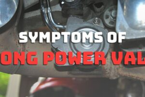Symptoms Of Wrong Power Valve