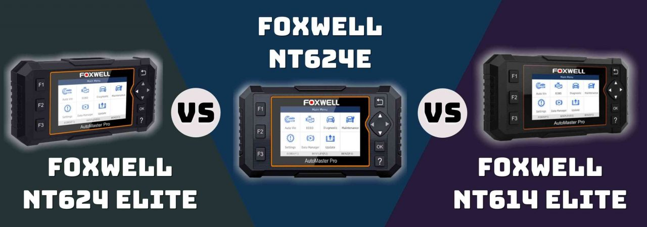 Comparing the Foxwell NT624E with NT624 Elite and NT614 Elite helps you find which best suits you